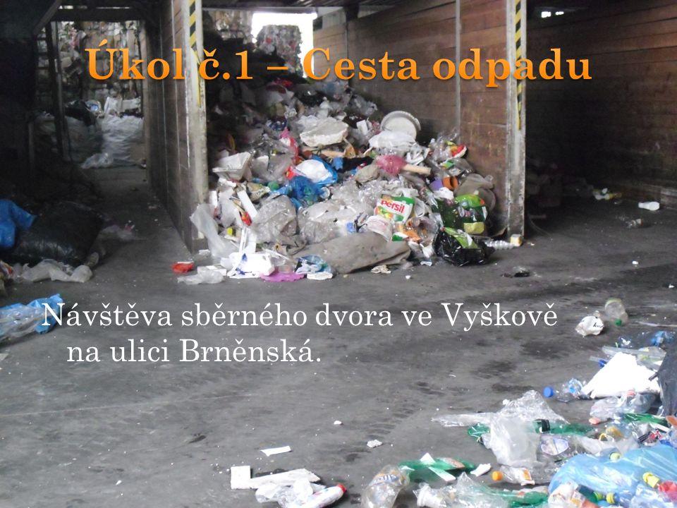 Návštěva sběrného dvora ve Vyškově na ulici Brněnská.