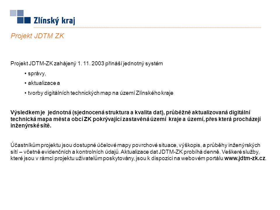 Projekt JDTM-ZK zahájený 1. 11. 2003 přináší jednotný systém správy, aktualizace a tvorby digitálních technických map na území Zlínského kraje Výsledk