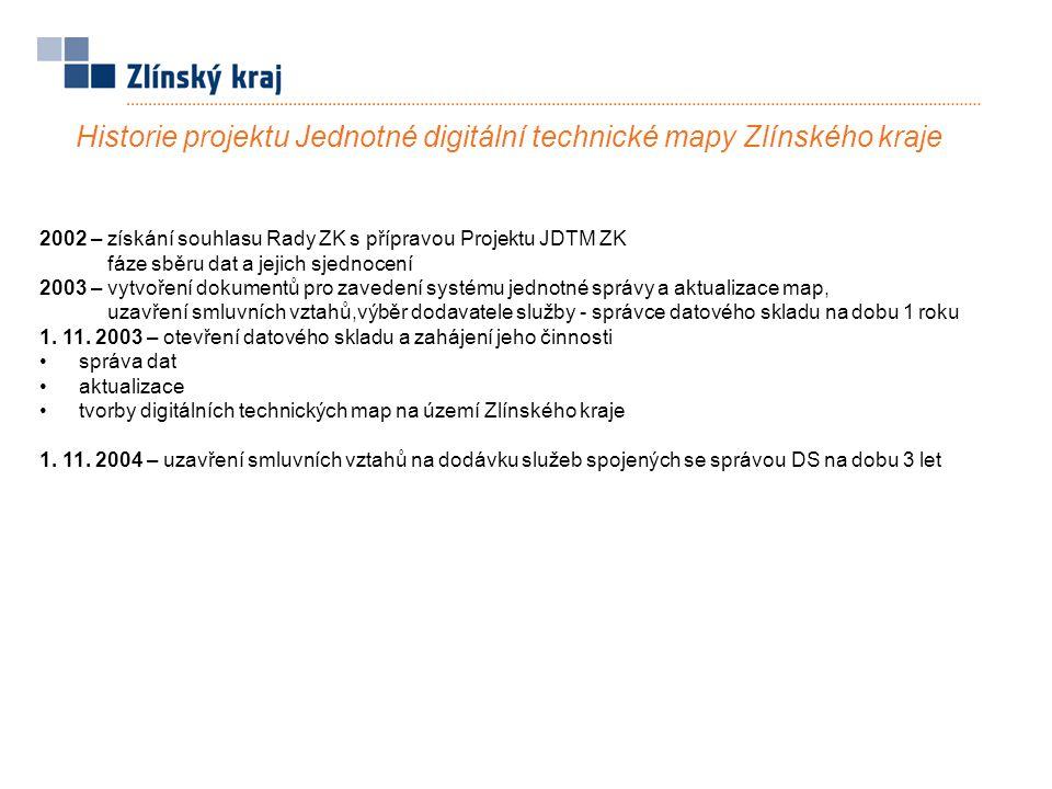 2002 – získání souhlasu Rady ZK s přípravou Projektu JDTM ZK fáze sběru dat a jejich sjednocení 2003 – vytvoření dokumentů pro zavedení systému jednotné správy a aktualizace map, uzavření smluvních vztahů,výběr dodavatele služby - správce datového skladu na dobu 1 roku 1.