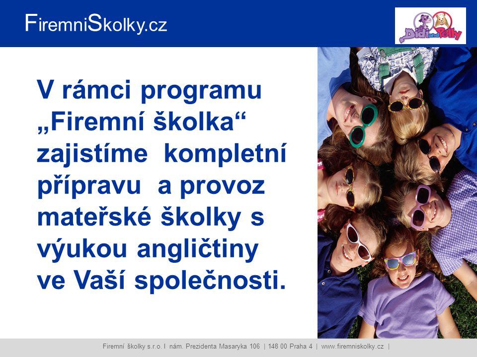 Conel Communication   Vajdova 1029/1   102 00 Praha 10   www.conelcom.cz   info@conelcom.cz   +420 603 236 003   +420 724 119 946 Etapy programu Firemní školka Firemní školky s.r.o.