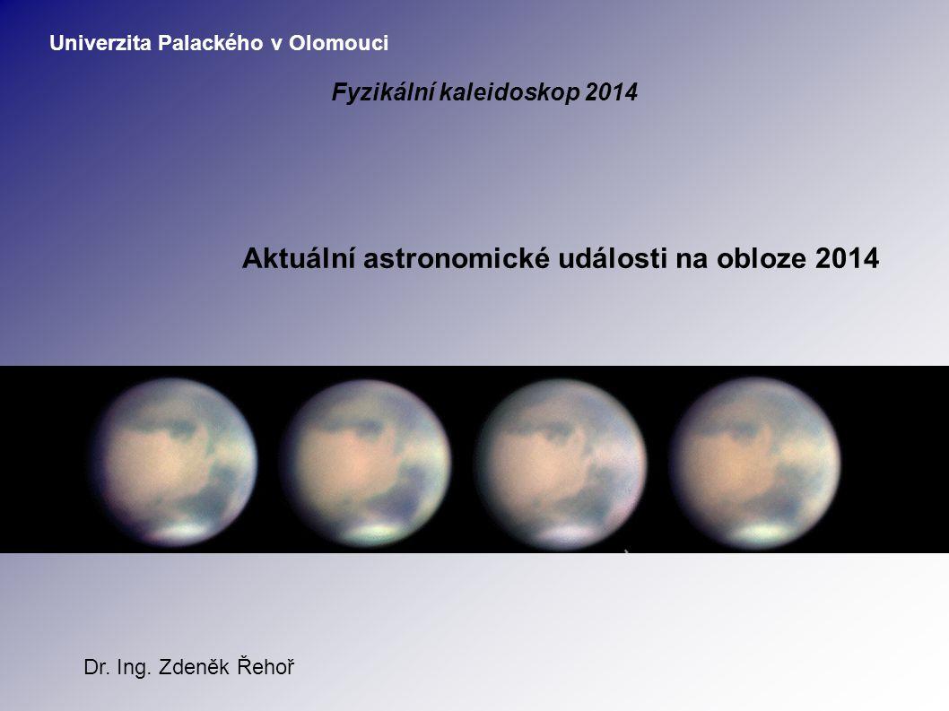 Aktuální astronomické události na obloze 2014 Dr. Ing.