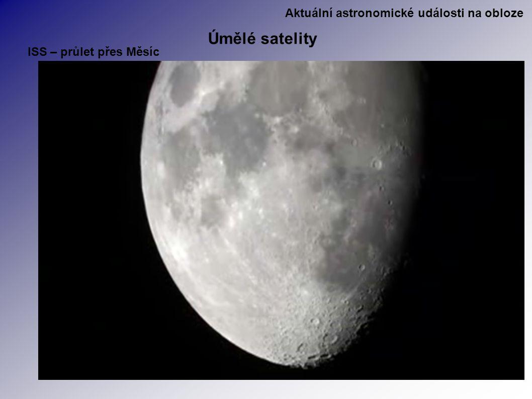 Aktuální astronomické události na obloze Úmělé satelity ISS – průlet přes Měsíc