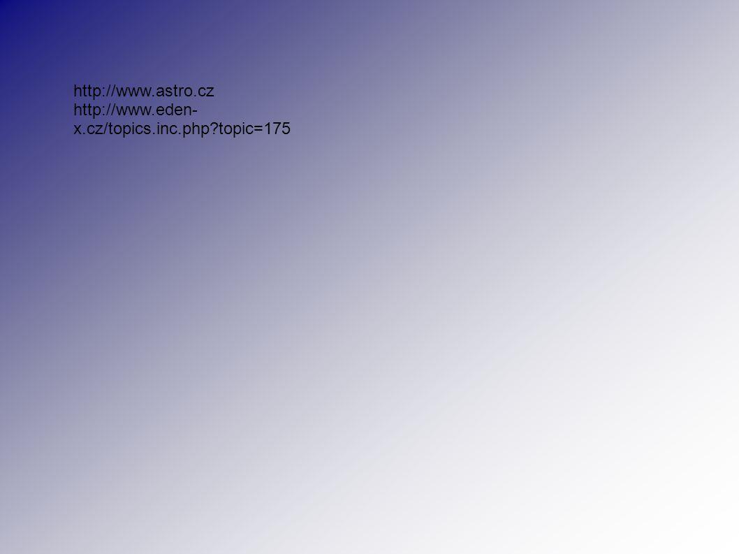 http://www.astro.cz http://www.eden- x.cz/topics.inc.php?topic=175