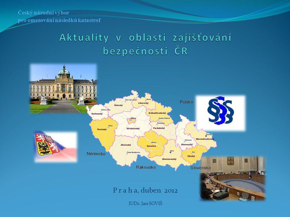P r a h a, duben 2012 JUDr. Jan SOVIŠ Český národní výbor pro omezování následků katastrof