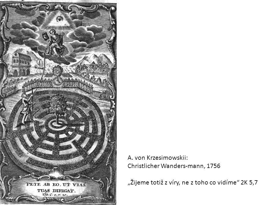 """A. von Krzesimowskii: Christlicher Wanders-mann, 1756 """"Žijeme totiž z víry, ne z toho co vidíme"""" 2K 5,7"""
