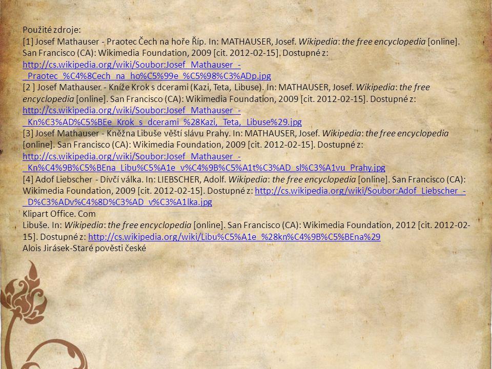 Použité zdroje: [1] Josef Mathauser - Praotec Čech na hoře Říp. In: MATHAUSER, Josef. Wikipedia: the free encyclopedia [online]. San Francisco (CA): W