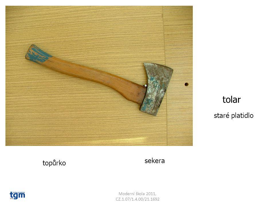 sekera topůrko tolar staré platidlo Moderní škola 2011, CZ.1.07/1.4.00/21.1692