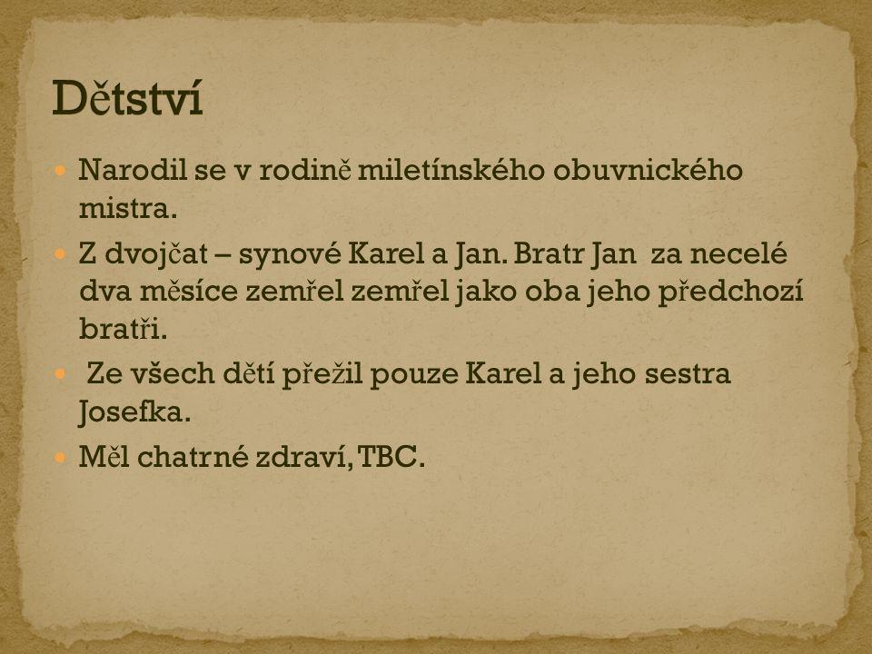 Díky miletínskému fará ř i se Karel dostal na gymnázium do Hradce Králové.