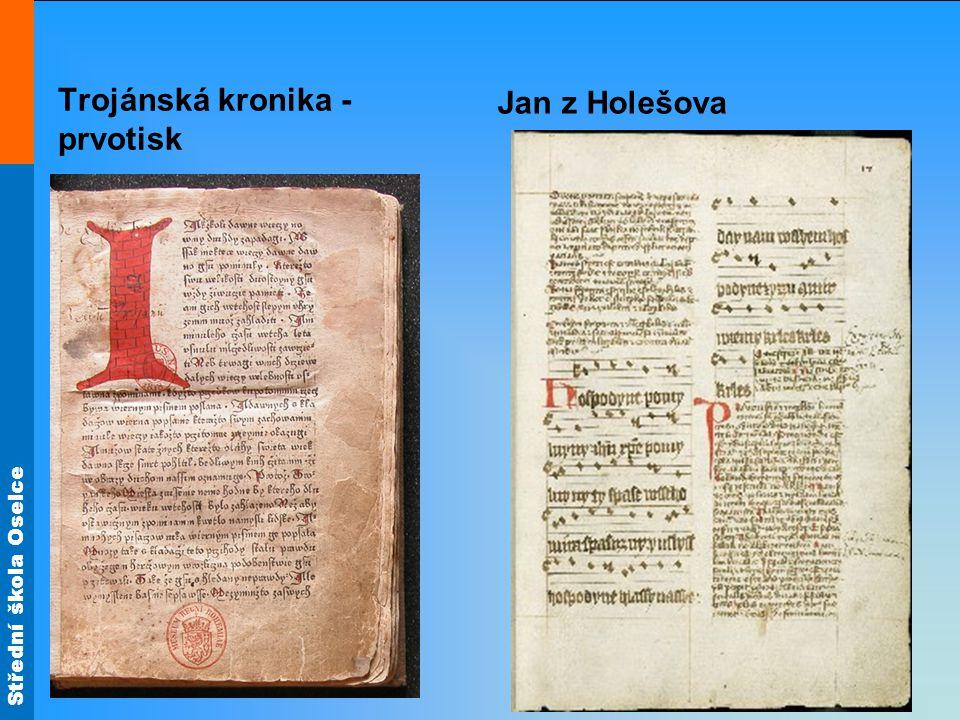 Střední škola Oselce Trojánská kronika - prvotisk Jan z Holešova