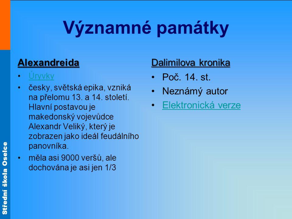Střední škola Oselce Významné památky Alexandreida Úryvky česky, světská epika, vzniká na přelomu 13.