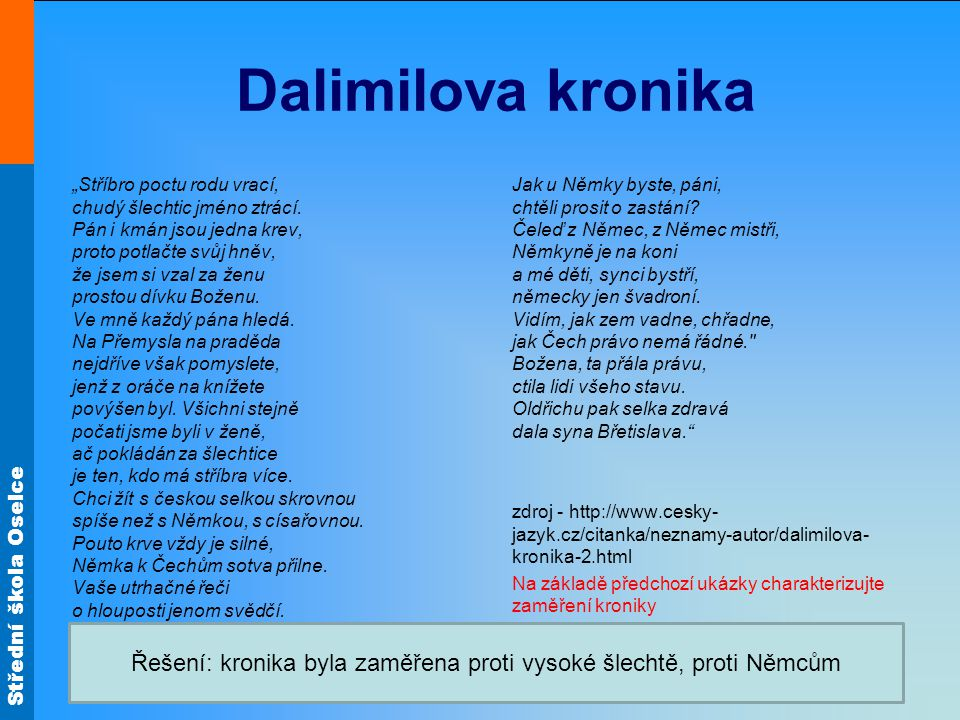 """Střední škola Oselce Dalimilova kronika """"Stříbro poctu rodu vrací, chudý šlechtic jméno ztrácí. Pán i kmán jsou jedna krev, proto potlačte svůj hněv,"""