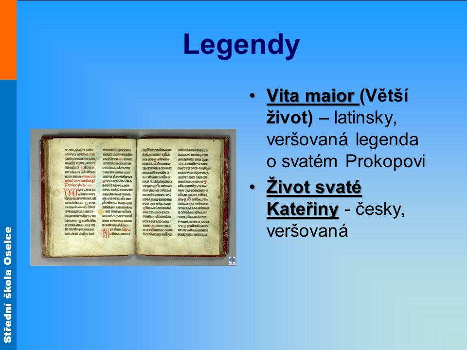Střední škola Oselce Legendy Vita maiorVita maior (Větší život) – latinsky, veršovaná legenda o svatém Prokopovi Život svaté KateřinyŽivot svaté Kateř