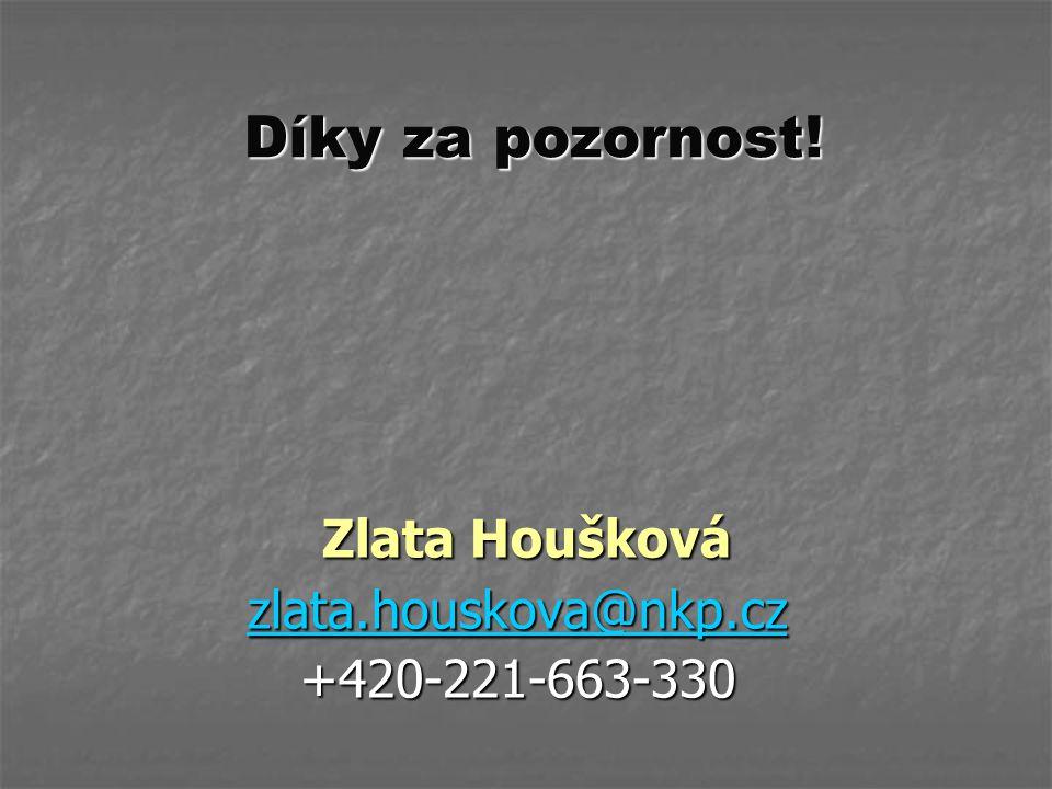 Díky za pozornost! Zlata Houšková Zlata Houšková zlata.houskova@nkp.cz +420-221-663-330
