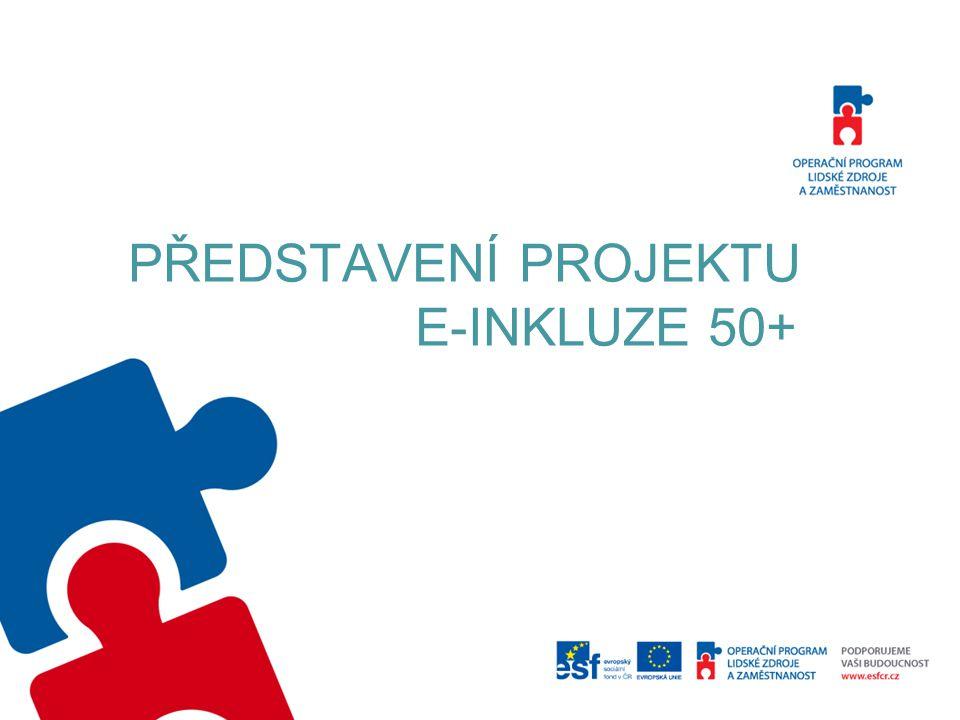 PŘEDSTAVENÍ PROJEKTU E-INKLUZE 50+