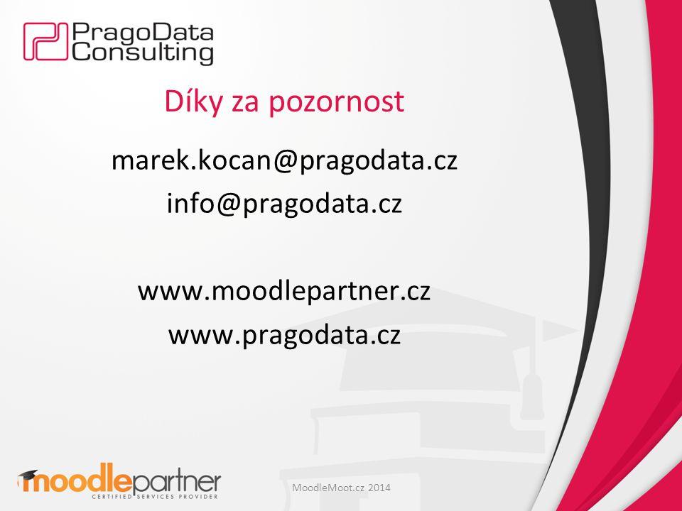 Díky za pozornost marek.kocan@pragodata.cz info@pragodata.cz www.moodlepartner.cz www.pragodata.cz MoodleMoot.cz 2014