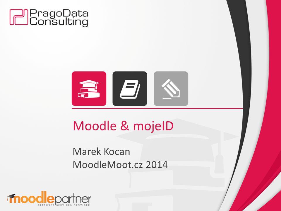 Moodle & mojeID Marek Kocan MoodleMoot.cz 2014