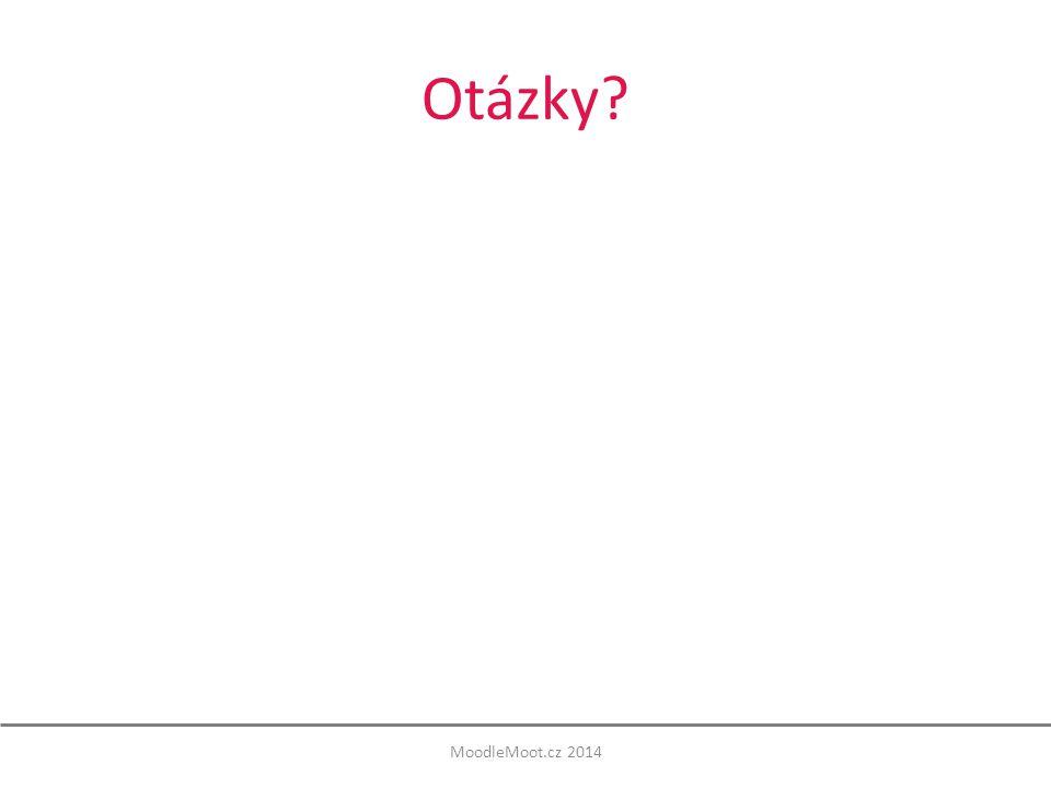 Otázky? MoodleMoot.cz 2014