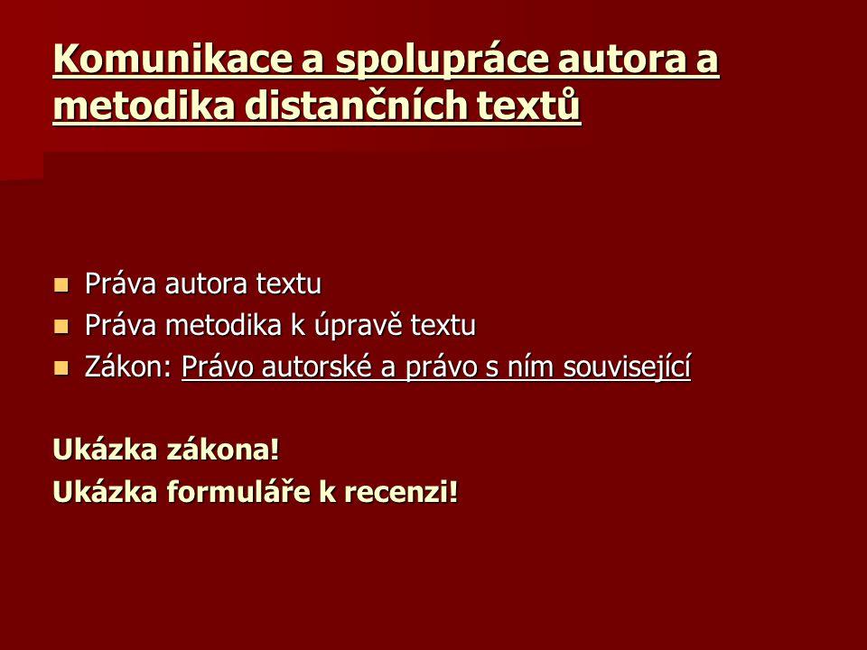 Distanční texty a možnosti úprav 1.Autor – 2. Metodik – 3.