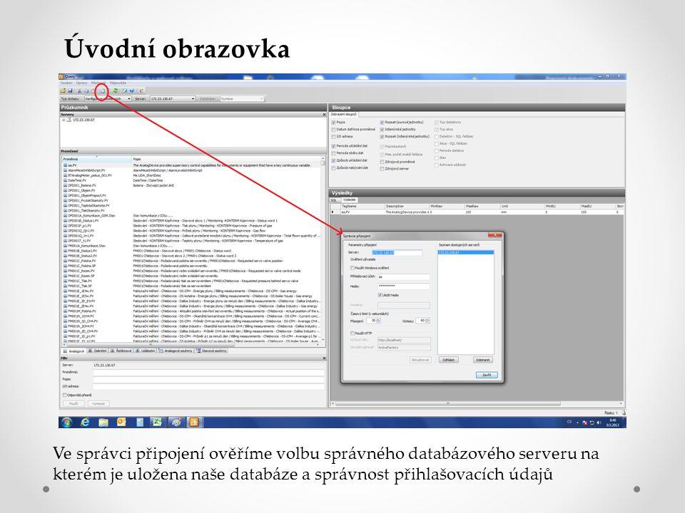 Úvodní obrazovka Ve správci připojení ověříme volbu správného databázového serveru na kterém je uložena naše databáze a správnost přihlašovacích údajů