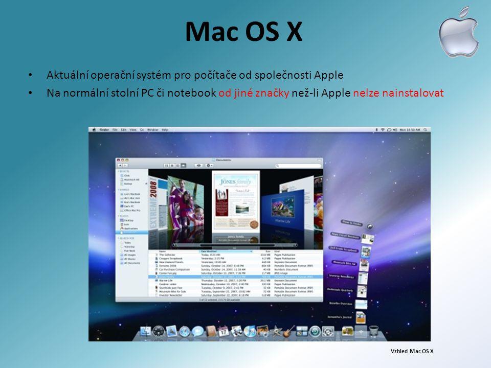 Mac OS X Aktuální operační systém pro počítače od společnosti Apple Na normální stolní PC či notebook od jiné značky než-li Apple nelze nainstalovat V