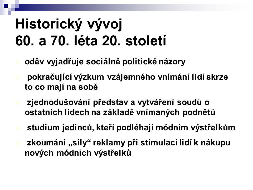 Historický vývoj 60.a 70. léta 20.