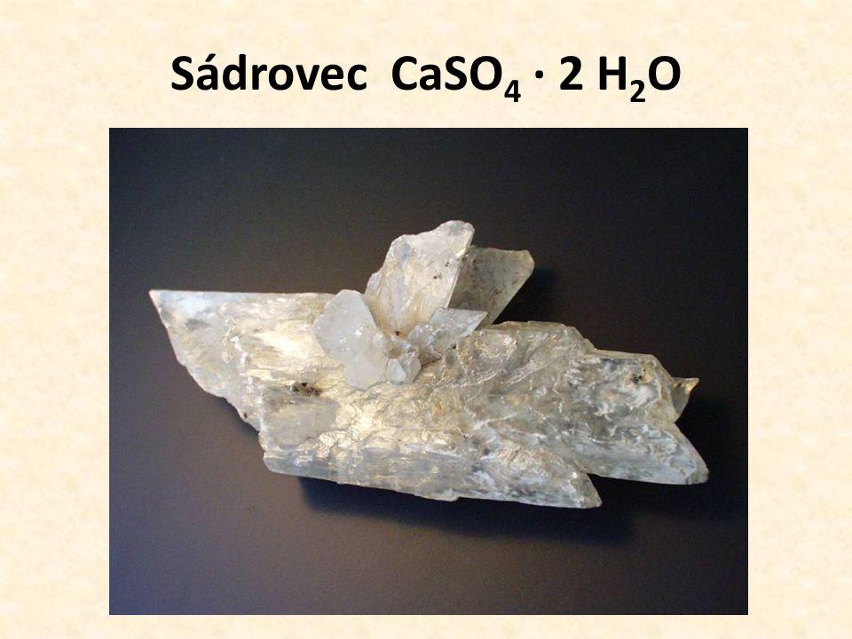 Sádrovec CaSO 4 · 2 H 2 O