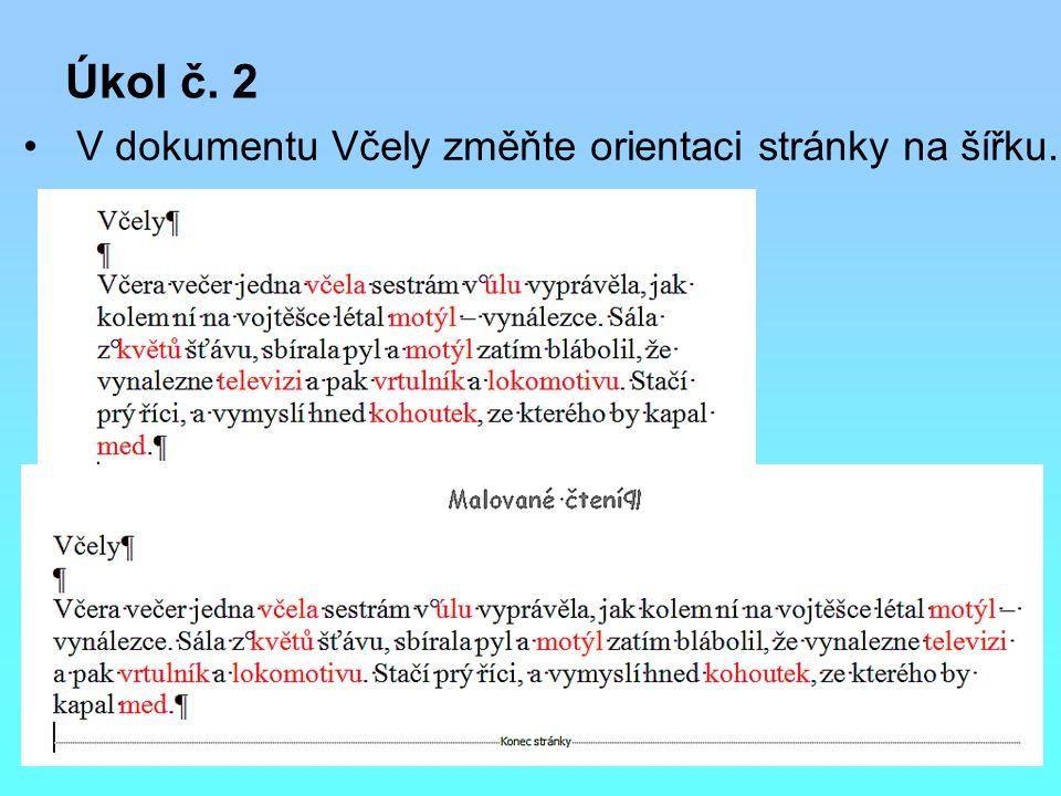 Úkol č. 2 V dokumentu Včely změňte orientaci stránky na šířku.