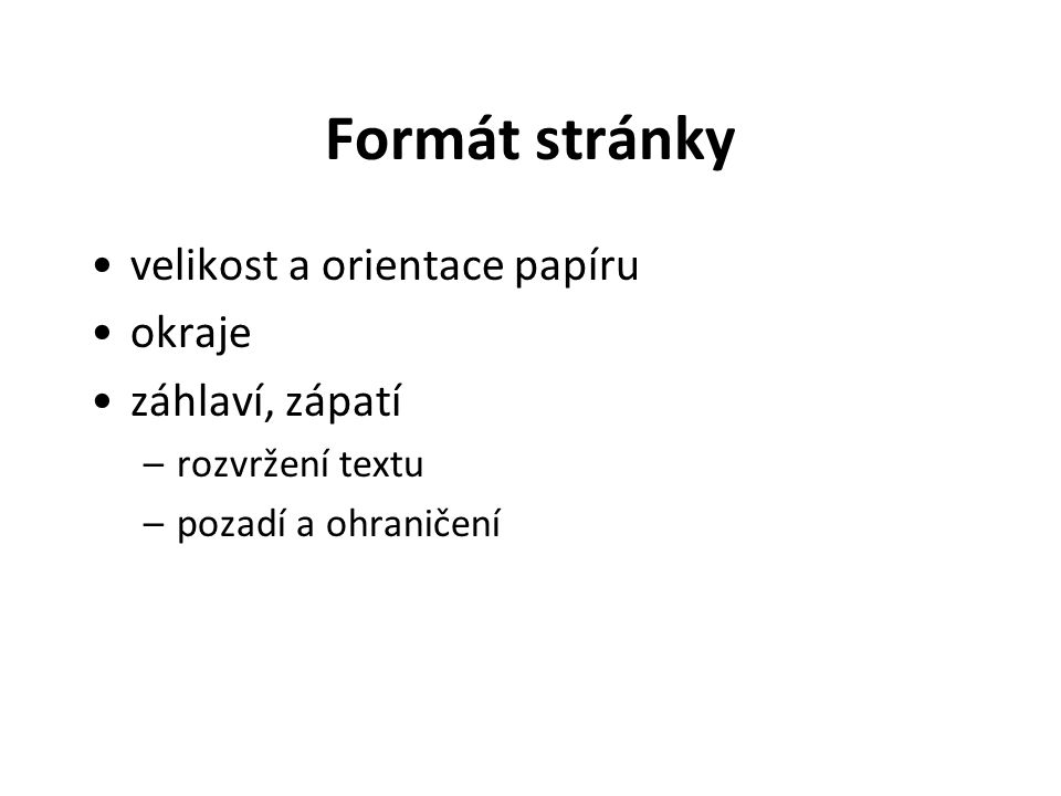 Formátování odstavce přímo na panelu formátování v nabídce Formát - Odstavec dvojklik vedle pravítka