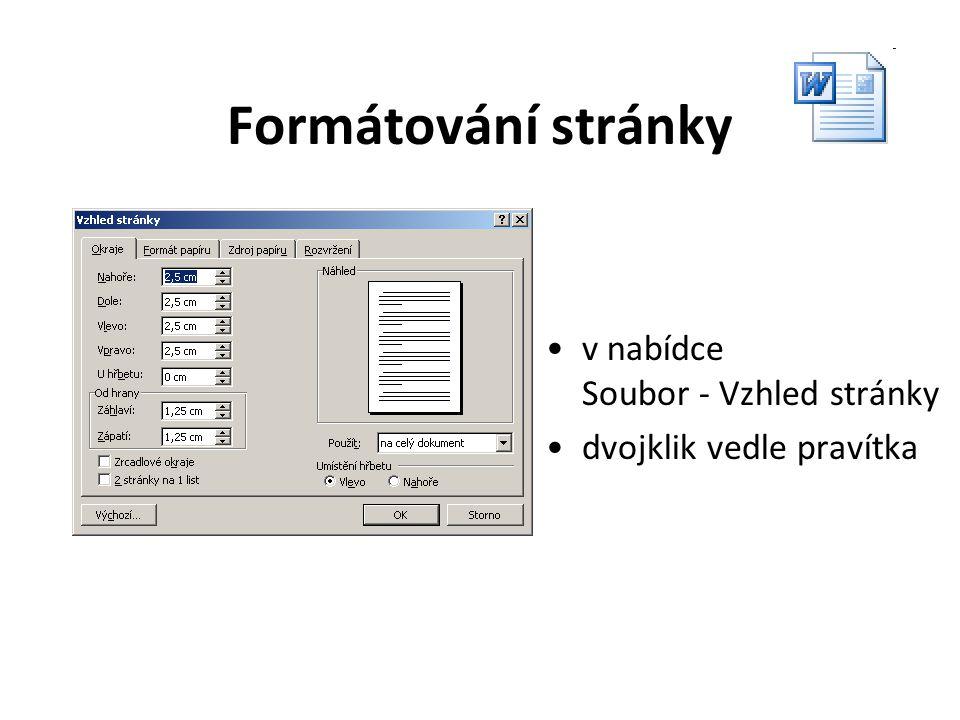 Formát stránky velikost a orientace papíru okraje záhlaví, zápatí –rozvržení textu –pozadí a ohraničení