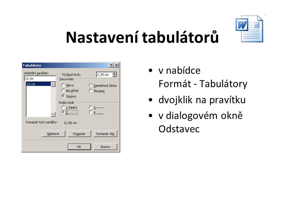 Formátování textu tabulátory volba typu zarážkyzarážky umístěné na pravítkuznak tabulátoru