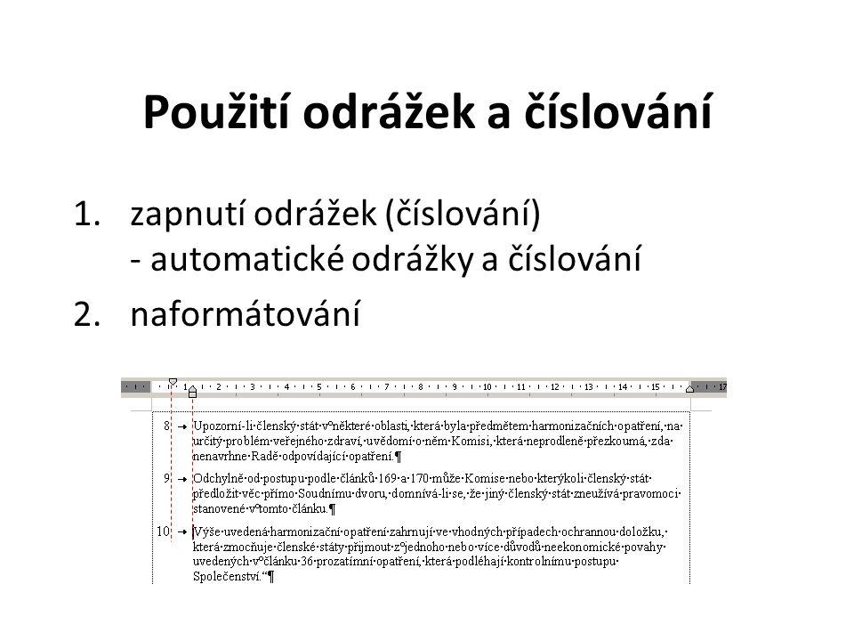Nastavení tabulátorů v dialogovém okně Odstavec (Formát - Odstavec - Tabulátory) dvojklik na pravítku