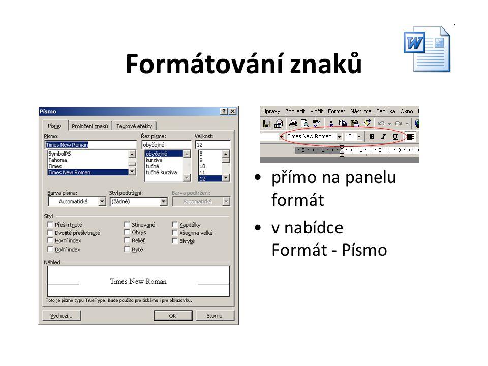 Formát znaků Velikost10 - 12 bodů Typ písma1 - 2 typy Řezzvýraznění Index –kapitálky –proklad barva efekty