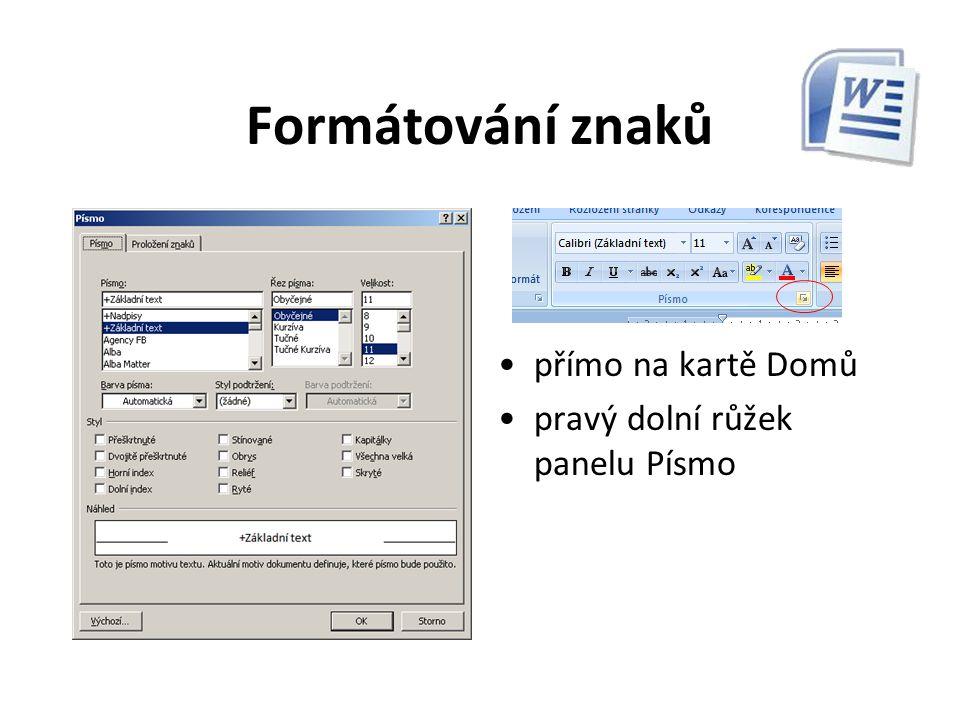 Formátování znaků přímo na panelu formát v nabídce Formát - Písmo