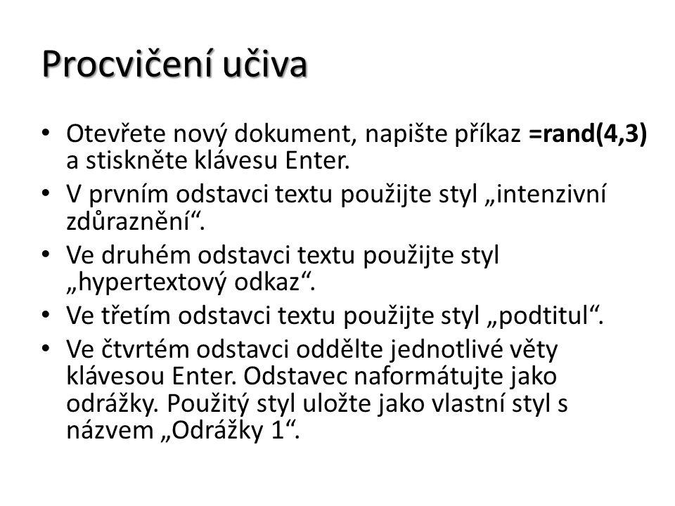 Procvičení učiva Otevřete nový dokument, napište příkaz =rand(4,3) a stiskněte klávesu Enter.