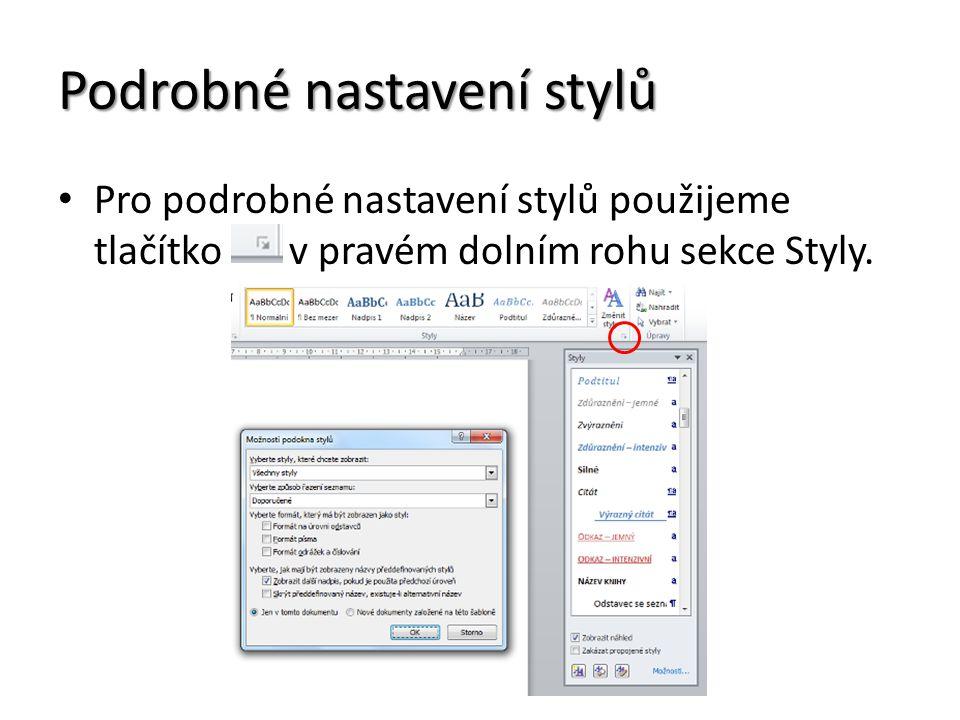 Podrobné nastavení stylů Pro podrobné nastavení stylů použijeme tlačítko v pravém dolním rohu sekce Styly.