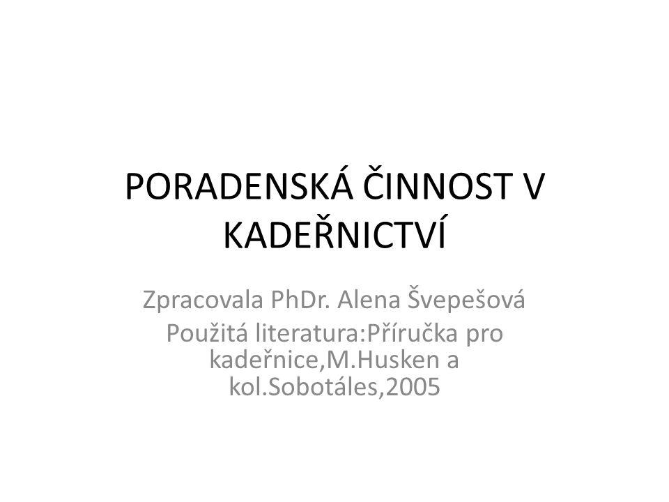 PORADENSKÁ ČINNOST V KADEŘNICTVÍ Zpracovala PhDr.