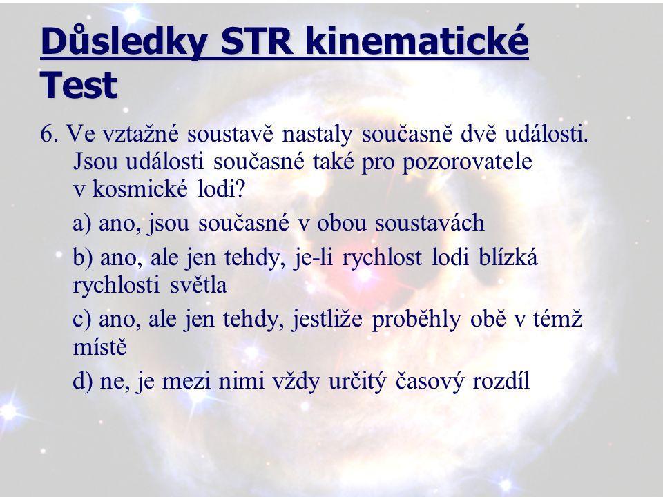 Důsledky STR kinematické Test 6. Ve vztažné soustavě nastaly současně dvě události.