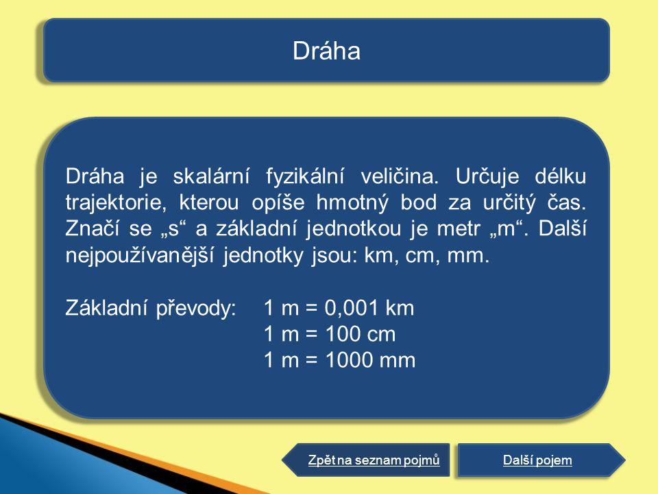 Dráha Dráha je skalární fyzikální veličina.