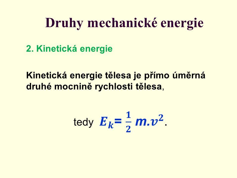 Také hodnoty kinetické energie jsou relativní.Určujeme je vzhledem k jiným tělesům.