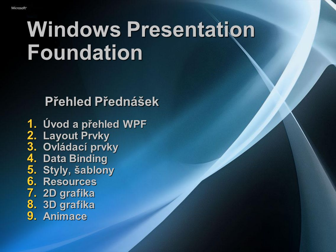Windows Presentation Foundation Přehled Přednášek 1.