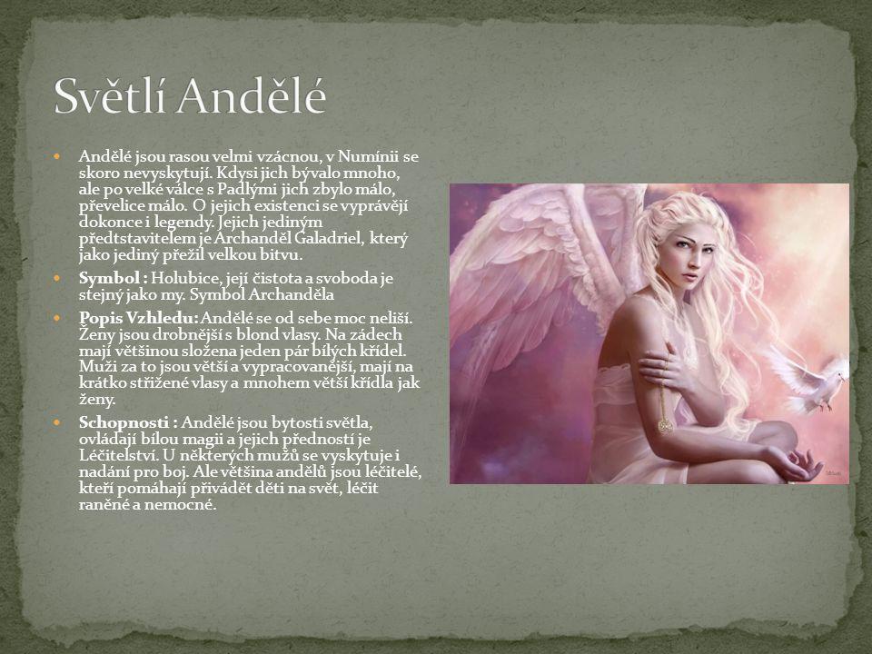 Andělé jsou rasou velmi vzácnou, v Numínii se skoro nevyskytují. Kdysi jich bývalo mnoho, ale po velké válce s Padlými jich zbylo málo, převelice málo