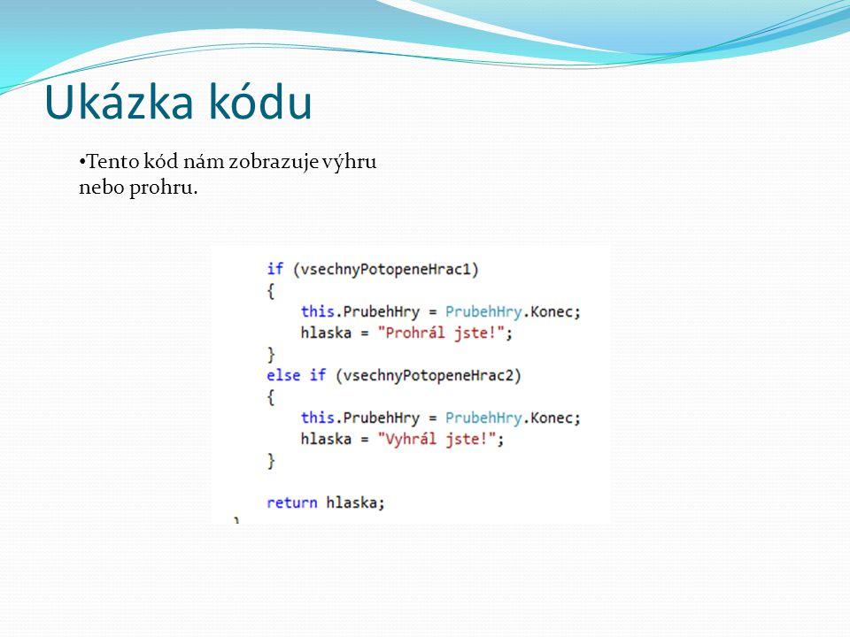 Ukázka kódu Tento kód nám zobrazuje výhru nebo prohru.