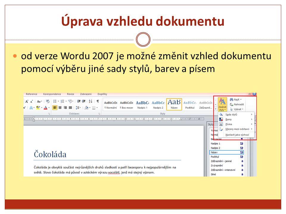 Úprava vzhledu dokumentu od verze Wordu 2007 je možné změnit vzhled dokumentu pomocí výběru jiné sady stylů, barev a písem