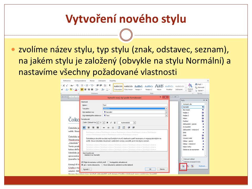 Vytvoření nového stylu zvolíme název stylu, typ stylu (znak, odstavec, seznam), na jakém stylu je založený (obvykle na stylu Normální) a nastavíme všechny požadované vlastnosti