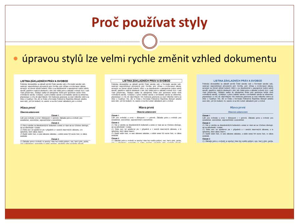 Proč používat styly úpravou stylů lze velmi rychle změnit vzhled dokumentu