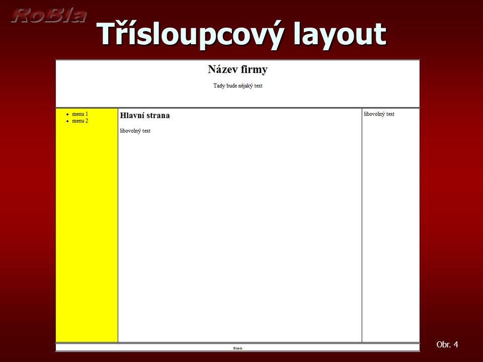 Třísloupcový layout Obr. 4