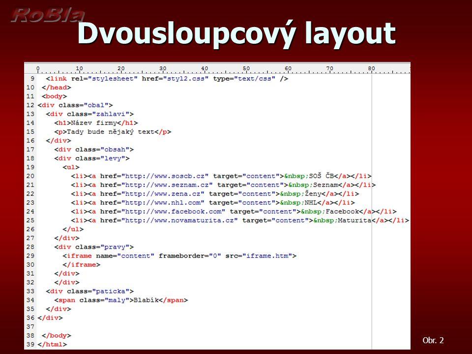 Dvousloupcový layout Externí stylopis – styl2.css Externí stylopis – styl2.css Obr. 3
