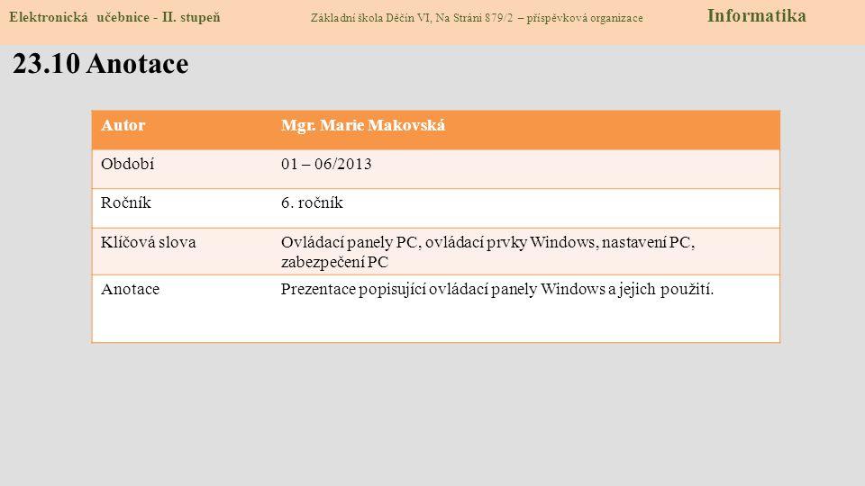 23.10 Anotace AutorMgr.Marie Makovská Období01 – 06/2013 Ročník6.