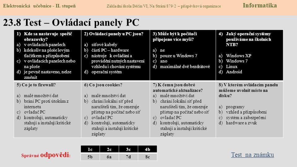 23.8 Test – Ovládací panely PC 1)Kde sa nastavuje spořič obrazovky.