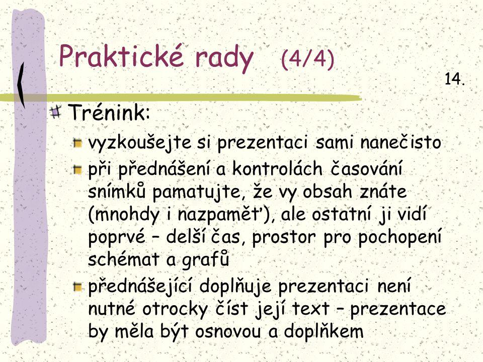 Praktické rady (4/4) 14.